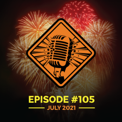 """Fireworks Brigade Pyro Podcast Episode 105 """"I've Got Absolutely Nothing For Sale"""""""