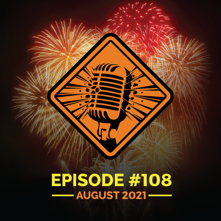 """Fireworks Brigade Pyro Podcast Episode 108 """"Gotta Stay For the Encore"""""""