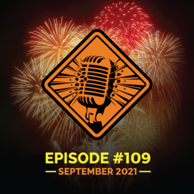 """Fireworks Brigade Pyro Podcast Episode 109 """"The Pyro's Are Back in Town — NFA Expo 2021"""""""