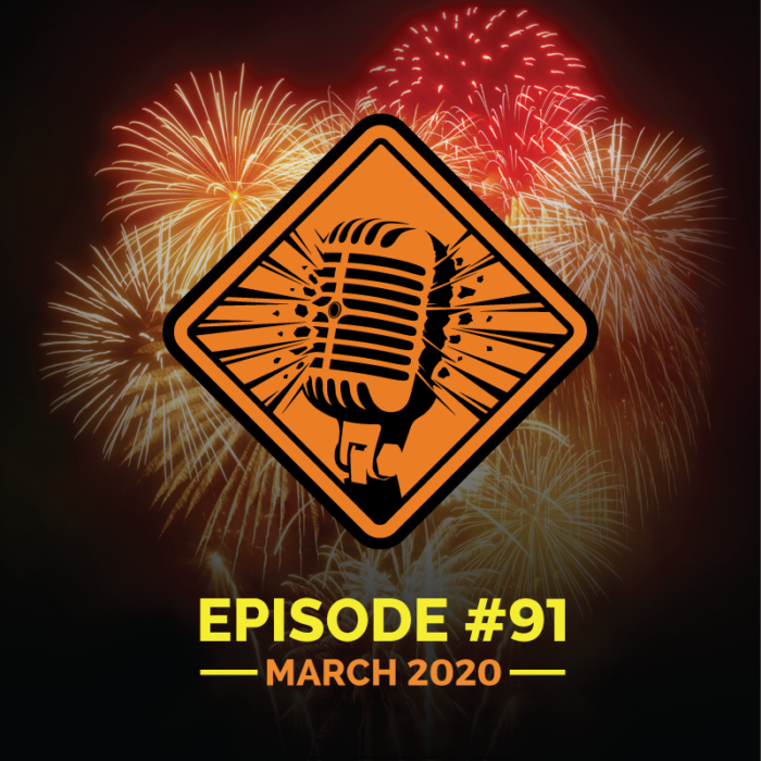 "Fireworks Brigade Pyro Podcast Episode 91 ""NFA Spring Expo 2020 Trade Show"""